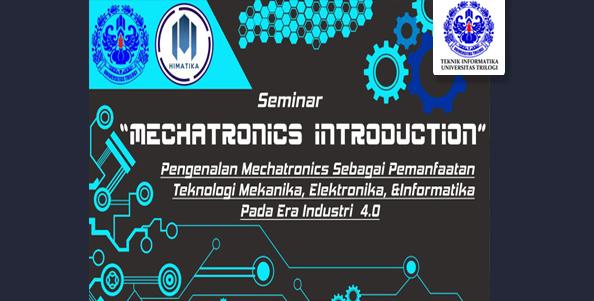 Mechatronic Introduction Prodi Teknik Informatika Universitas Trilogi